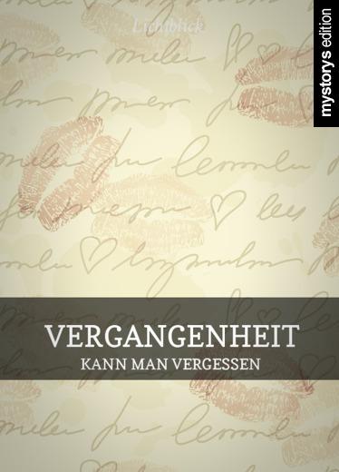 Gedichte: Vergangenheit - Kann man vergessen von Lichtblick