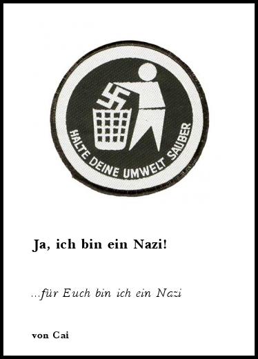 kurzgeschichte ja ich bin ein nazi f r euch bin ich ein nazi von cai. Black Bedroom Furniture Sets. Home Design Ideas