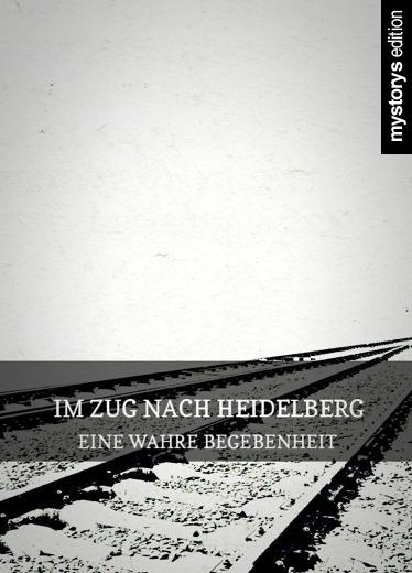 kurzgeschichte im zug nach heidelberg eine wahre begebenheit von mauerblume. Black Bedroom Furniture Sets. Home Design Ideas