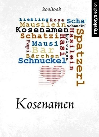 Gedichte: Kosenamen von koollook