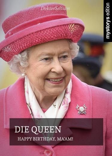 Humor Amp Satire Die Queen Happy Birthday Ma Am Von