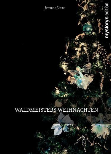 kurzgeschichte waldmeisters weihnachten von jeannedarc. Black Bedroom Furniture Sets. Home Design Ideas