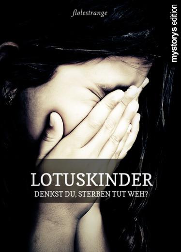 Jugendbu00fccher Lotuskinder - Denkst Du Sterben Tut Weh? Von Flolestrange