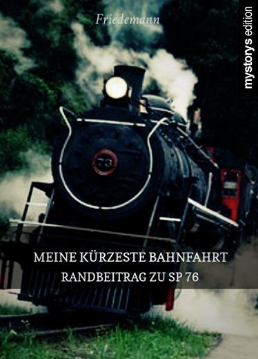 Kurzgeschichte: Meine kürzeste Bahnfahrt - Randbeitrag zu