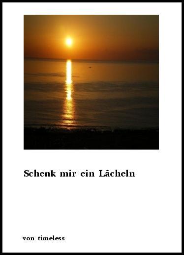 Gedichte: Schenk mir ein Lächeln von UteSchuster