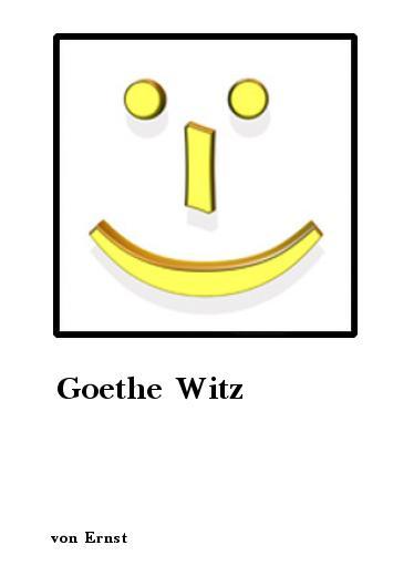 Humor & Satire: Goethe Witz von Ernst