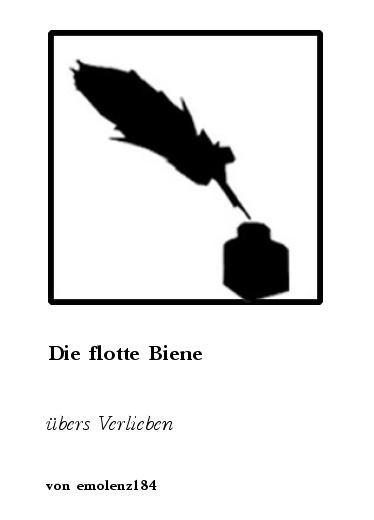 Gedichte Die Flotte Biene übers Verlieben Von Emolenz184