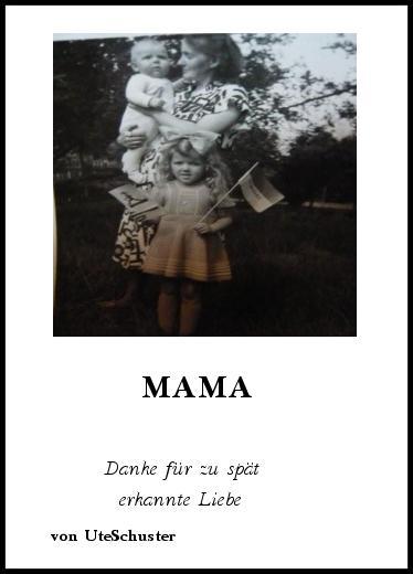 Gedichte Mama Danke Für Zu Spät Erkannte Liebe Von