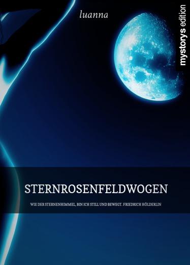 Gedichte Sternrosenfeldwogen Wie Der Sternenhimmel Bin