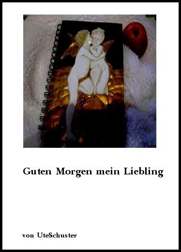 Gedichte Guten Morgen Mein Liebling Von Uteschuster
