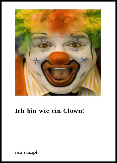 gedichte ich bin wie ein clown von rumpi. Black Bedroom Furniture Sets. Home Design Ideas