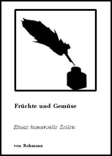 Gedichte Früchte Und Gemüse Etwas Humorvolle Zeilen Von