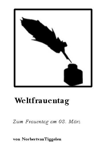 Gedichte Weltfrauentag Zum Frauentag Am 08 März Von