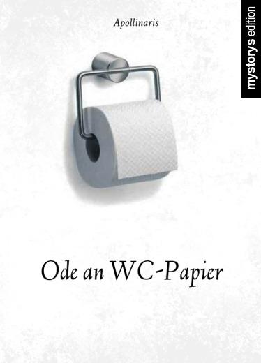 Gedichte Ode An Wc Papier Von Apollinaris