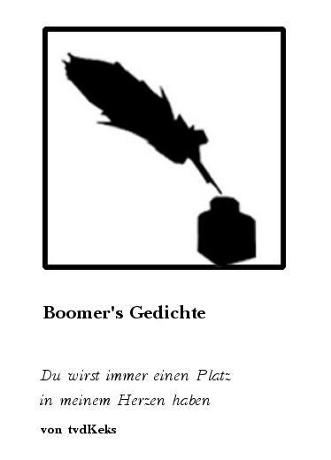 Gedichte: Boomers Gedichte - Du wirst immer einen Platz