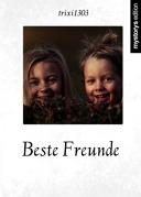 Gedichte Beste Freunde Von Trixi1303