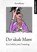 humor satire der ideale mann ein gedicht zum frauentag von kornblume. Black Bedroom Furniture Sets. Home Design Ideas